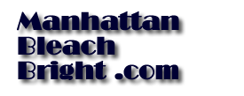 Manhattan bleach bright. com