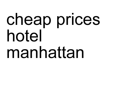 cheap prices hotel manhattan
